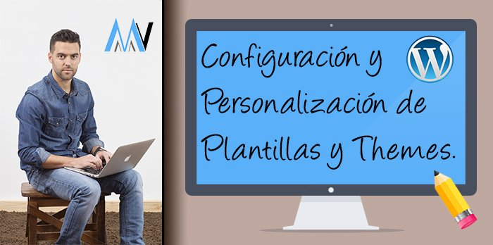 #3 Configuración y Personalización de las Plantillas y Themes