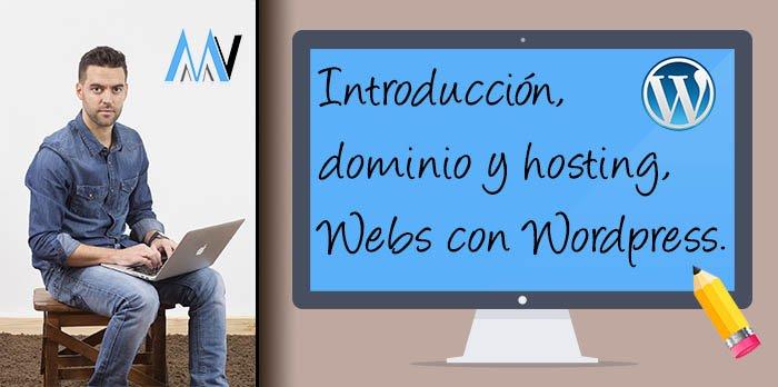 #1 Introducción a WordPress. Elección del dominio y Hosting. Ejemplos de diferentes Webs creadas con WordPress