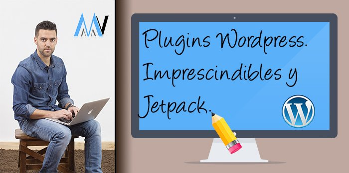 #5 Los plugins en WordPress. Imprescindibles y Jetpack