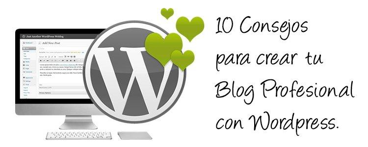 10 consejos para crear tu blog profesional con WordPress