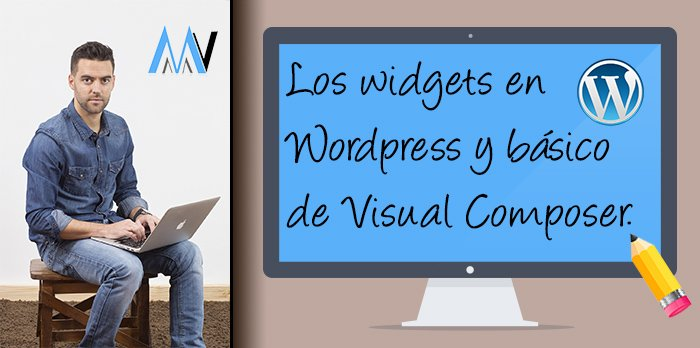 #7 Los widgets en WordPress y fundamentos sobre Visual Composer