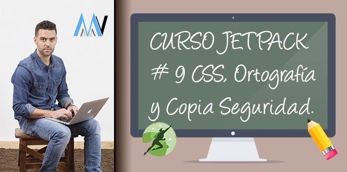 Curso Jetpack: #9 CSS Personalizado, Ortografía y Gramática y Copia de Seguridad de Datos