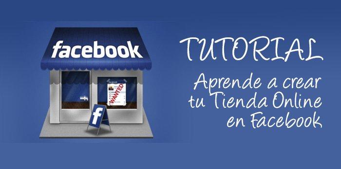Aprende a crear una Tienda Online en Facebook [Tutorial]