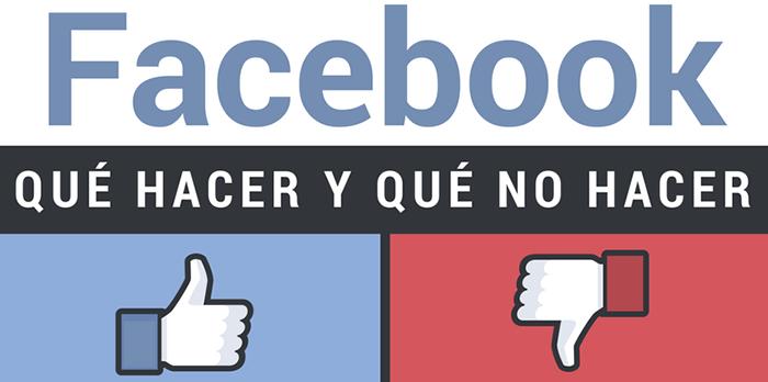 Qué hacer y que NO hacer en Facebook [Infografía]