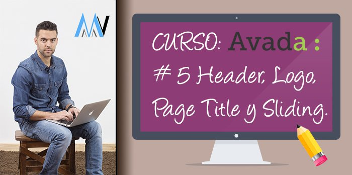 Curso AVADA WordPress: #5 Opciones Header, Logo, Page Title Bar y Slidiing Bar