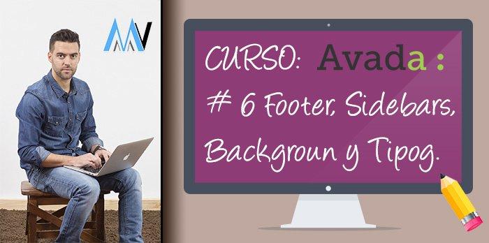 Curso AVADA WordPress: #6 Opciones Footer, Sidebars, Background y Typography