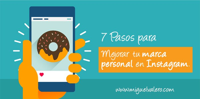 7 Pasos para mejorar tu marca personal en Instagram [Infografía]