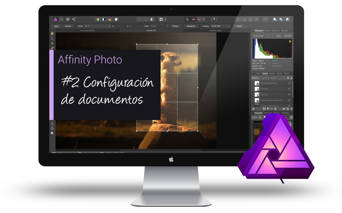 Curso de Affinity Photo: #2 Configuración de documentos