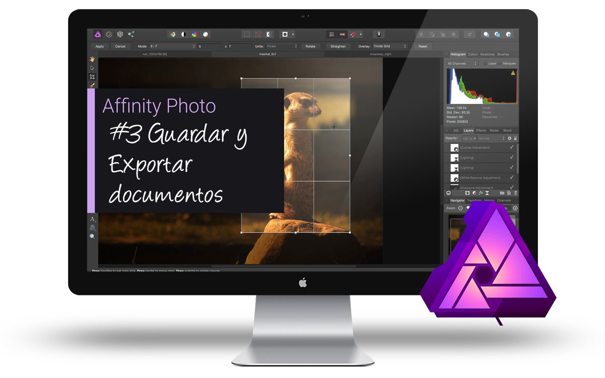 Curso de Affinity Photo: #3 Guardar y exportar documentos