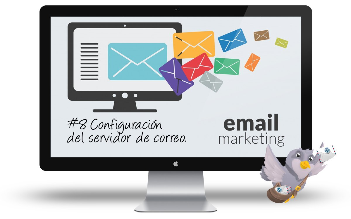 Curso de email marketing con WordPress: #8 Configuración del servidor de correo