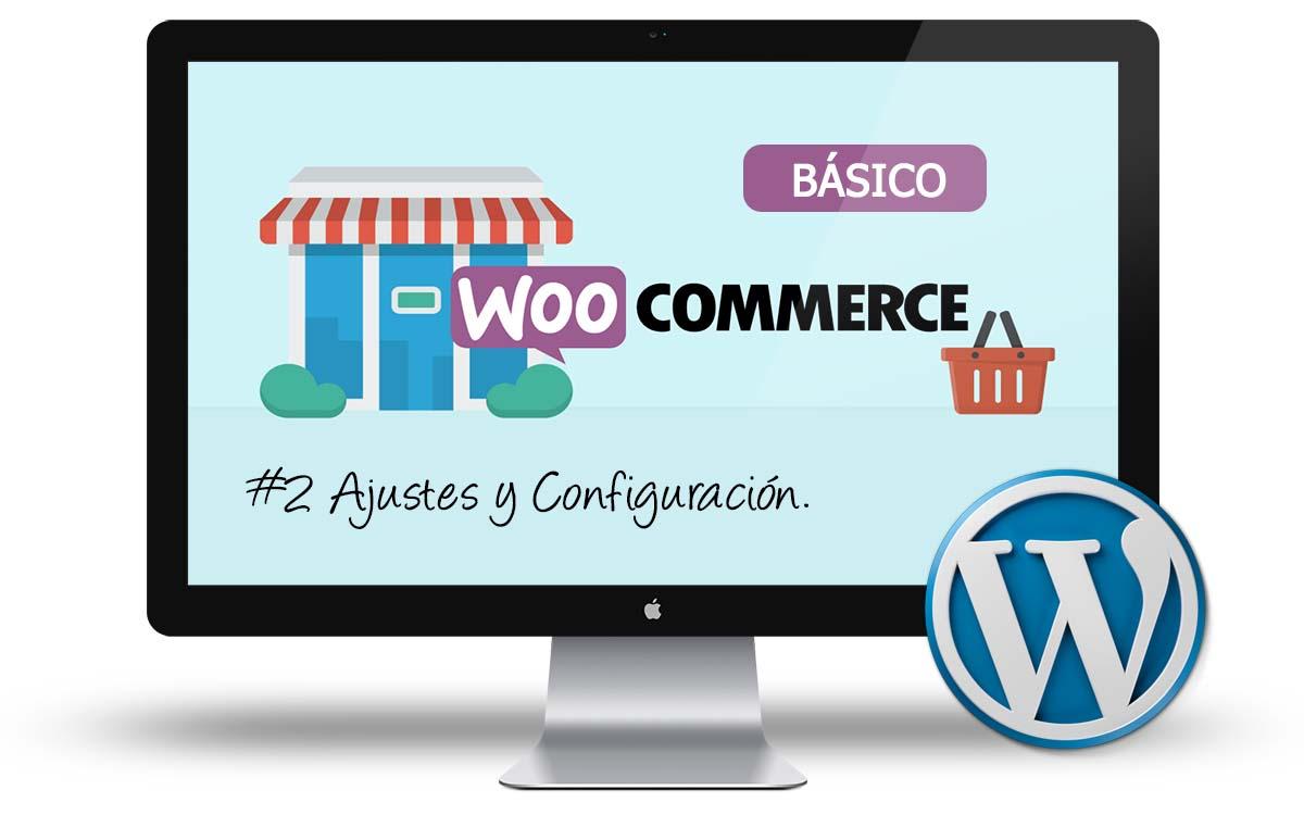 Curso Woocommerce Basico - Ajustes y configuracion