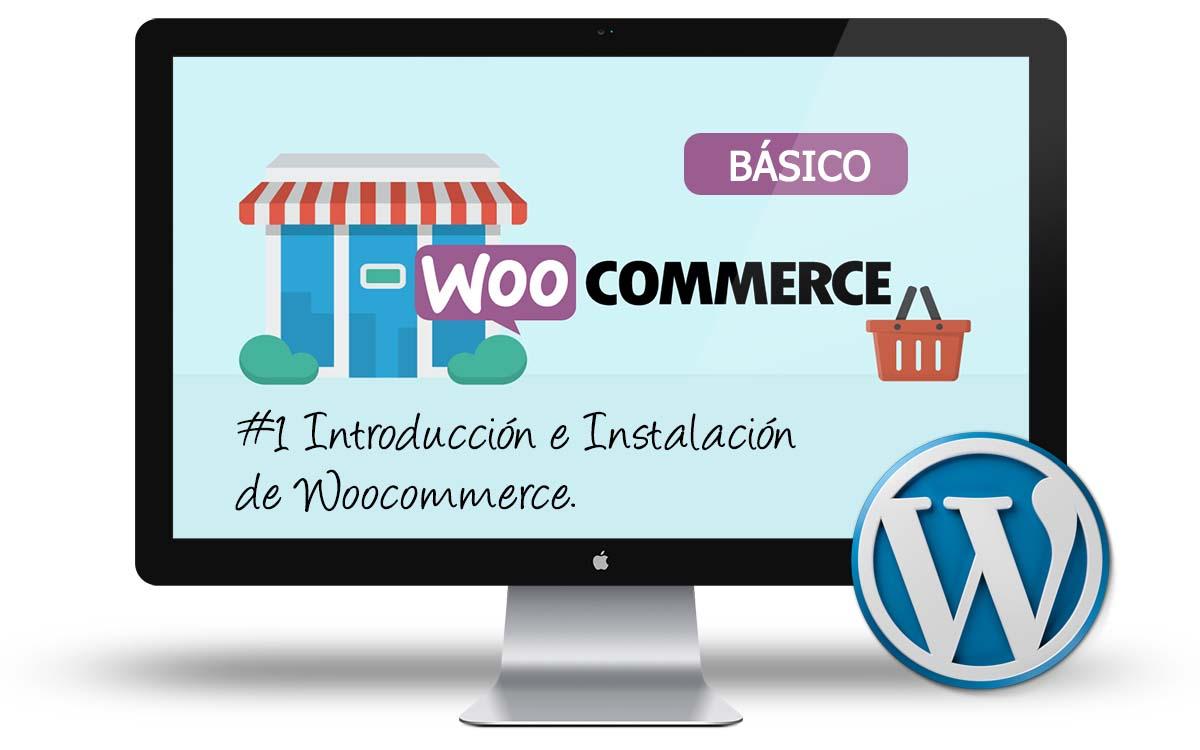 Curso Woocommerce Basico - Introduccion e instalacion Woocommerce
