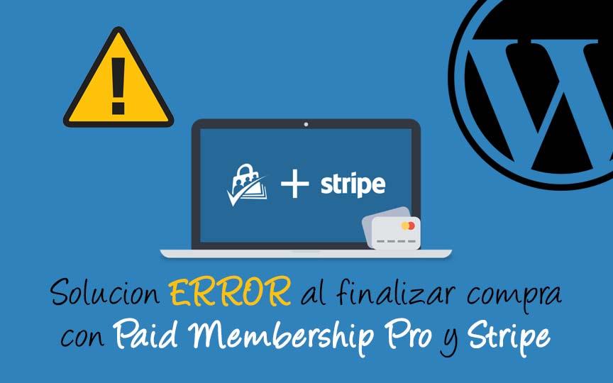 Error finalizar compra paid membership pro y Stripe WordPress