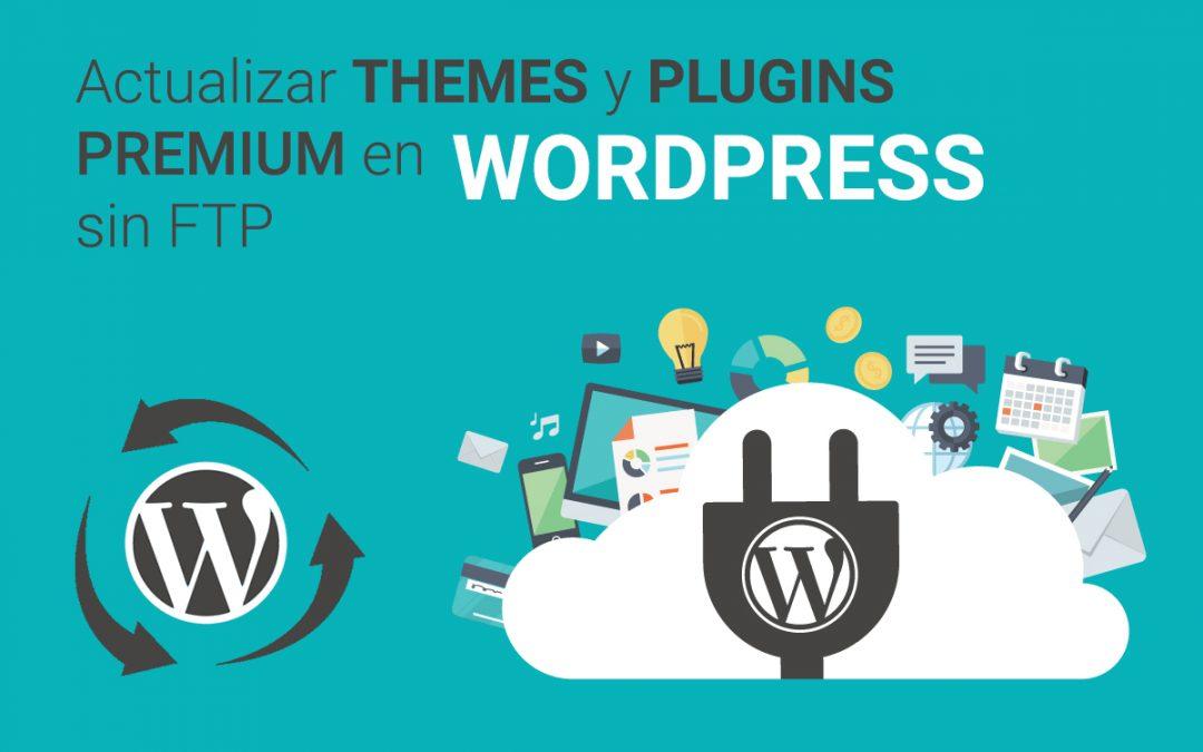 Actualizar themes y plugins premium en wordpress sin FTP