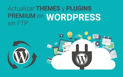 Actualizar themes y plugins premium en wordpress sin FTP