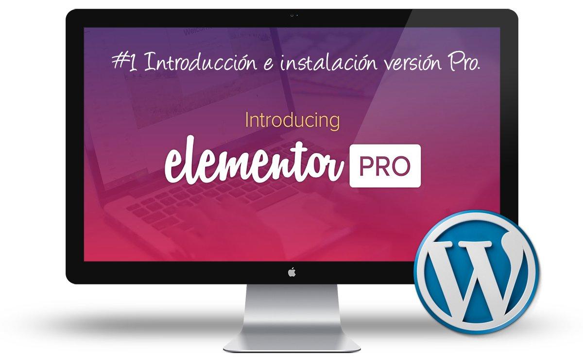 Curso Elementor Intermedio - Introduccion e instalacion version Pro