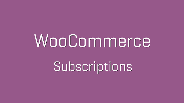 WooCommerce Subscriptions Plugin 2.4.7