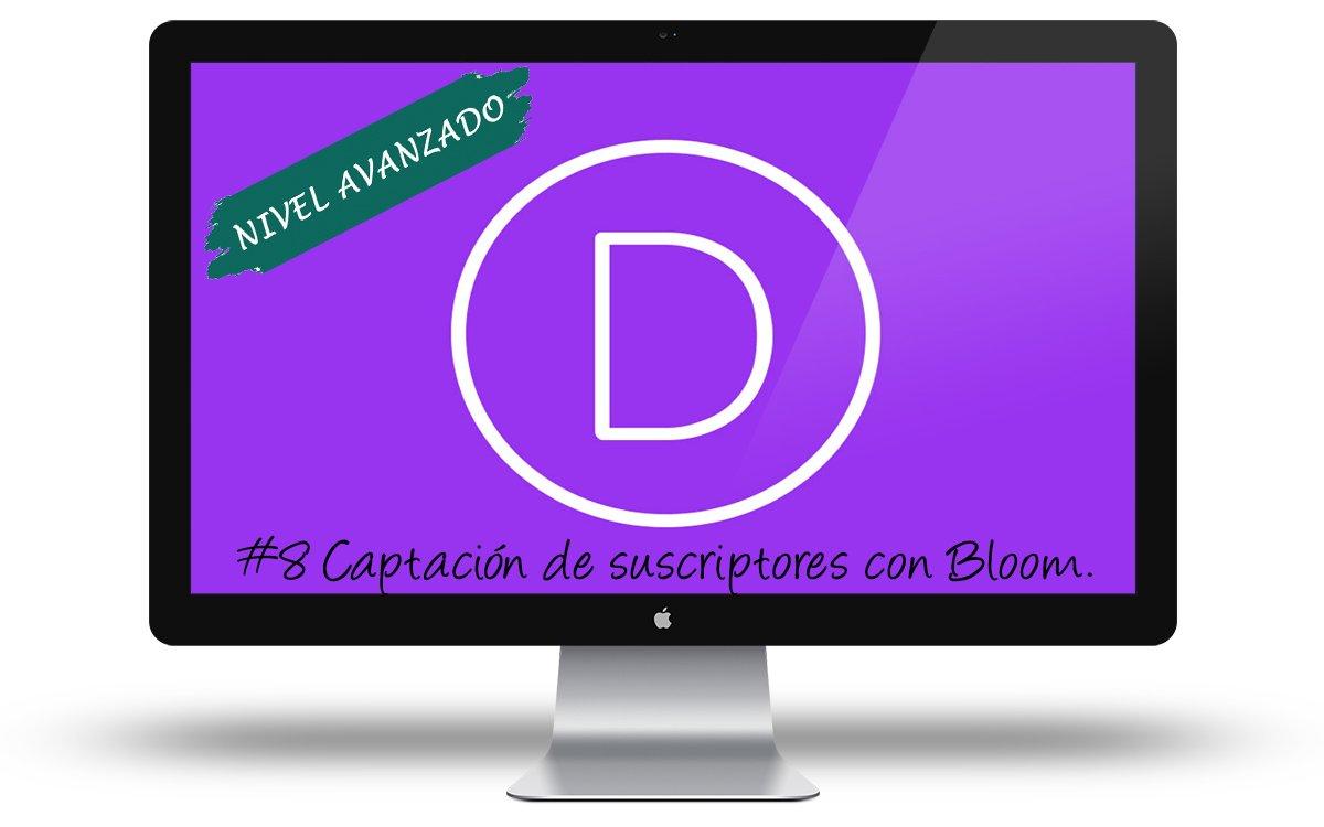 Curso Divi Avanzado - Captacion de suscriptores con Bloom