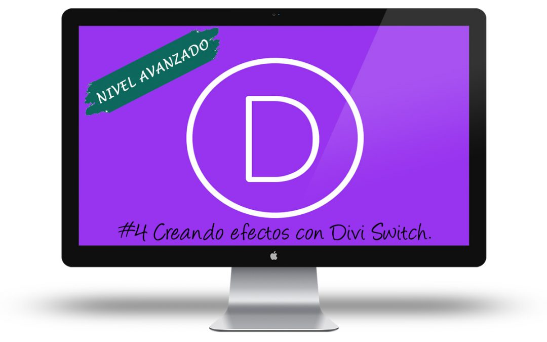 Curso Divi Avanzado - Creando efectos con Divi Switch