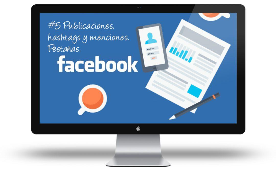 Curso de Facebook para Empresas: #5 Publicaciones, hashtags y menciones. Pestañas.