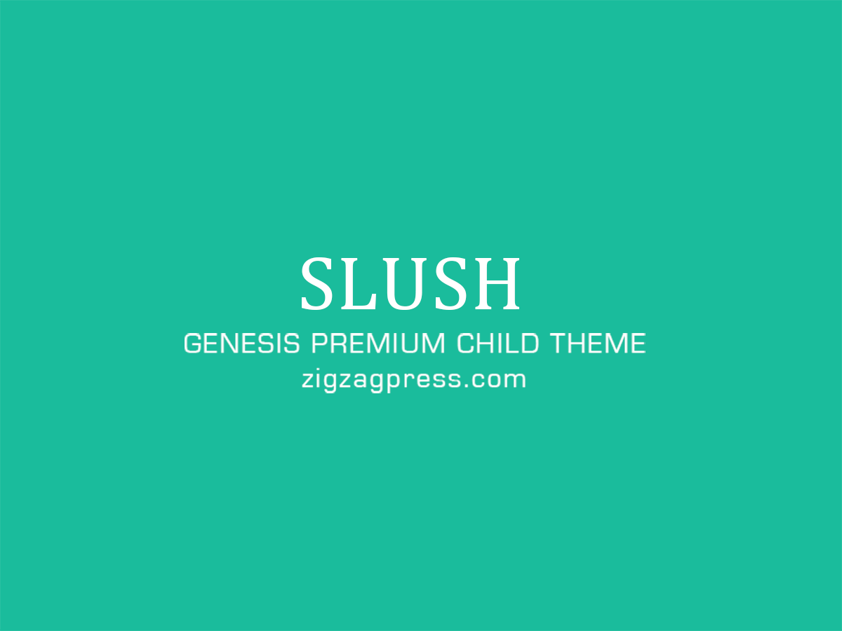 Slush Pro Theme - Genesis Child Theme