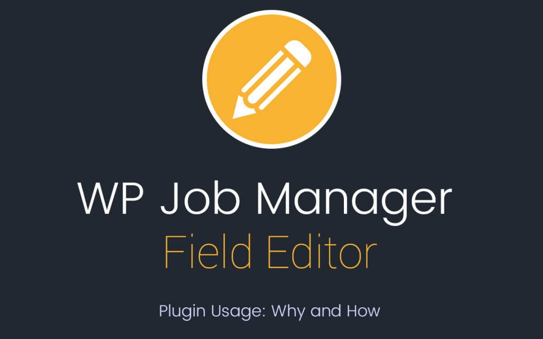 WP Job Manager Field Editor Addon 1.7.10