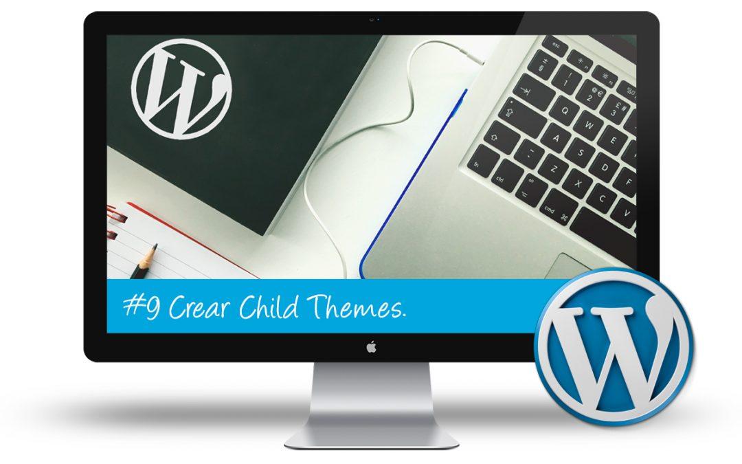 Curso de WordPress Intermedio: #9 Crear Child Themes