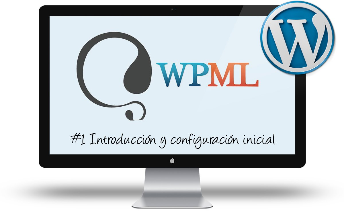 Curso de WPML - Introduccion y configuracion inicial